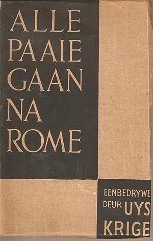 Alle Paaie Gaan na Rome: Krige, Uys