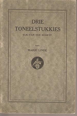 Drie Toneelstukkies Elk van Een Bedryf: Linde, Marie
