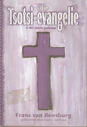Die Tsotsi-evangelie - O Mri vannie padkamp: van Rensburg, Frans (geillustreer deur Frans Claerhout...