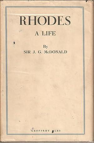Rhodes - A Life: McDonald, Sir J G
