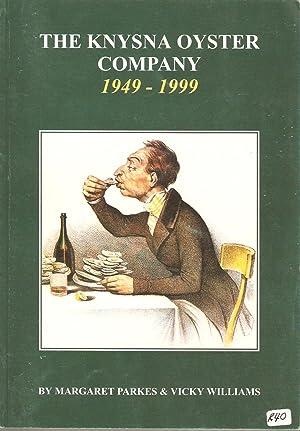 The Knysna Oyster Company 1949-1999: Parkes, Margaret & Williams, Vicky