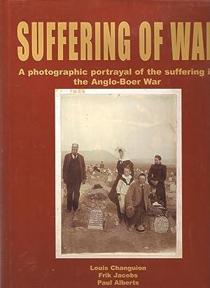 Suffering of War: Changuion, Louis, Jacobs, Frik & Alberts, Paul