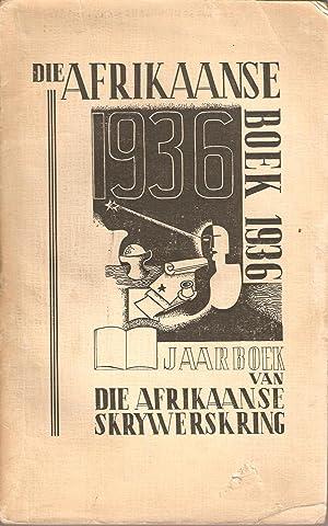 Die Afrikaanse Boek 1936 - Jaarboek van die Afrikaanse Skrywerskring