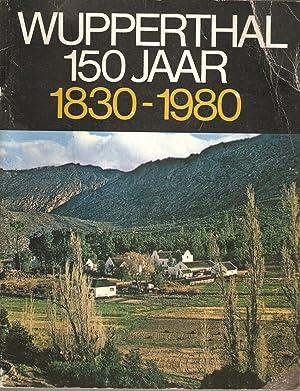 Wupperthal 150 Jaar 1830-1980 Evangeliese Broederkerk in Suid-Afrika Feesalbum: Heyns, Hernice (...