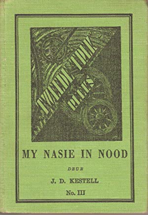 My Nasie in Nood: Kestell, J D