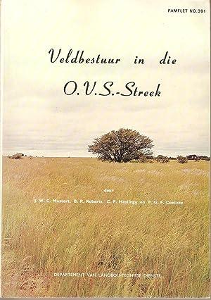 Veldbestuur in die O.V.S.-Streek: Mostert, J W C, Roberts, B R, Heslinga, C F & Coetzee, P G F