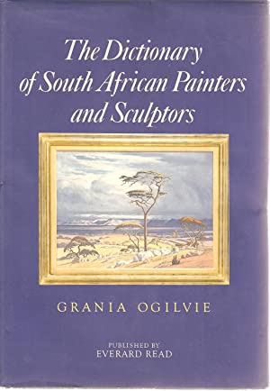 The Dictionary of South African Painters and Sculptors including Namibia: Grania Ogilvie