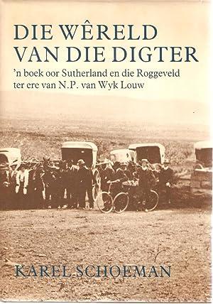 Die Wereld van die Digter - 'n Boek oor Sutherland en die Roggeveld ter Ere van NP van Wyk ...