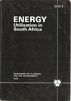 Energy Utilisation in South Africa Vol. 1: Bennett, K F (ed)