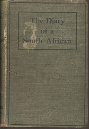 The Diary of a South African: Steyn, M M (pseud. of Steytler, M M)