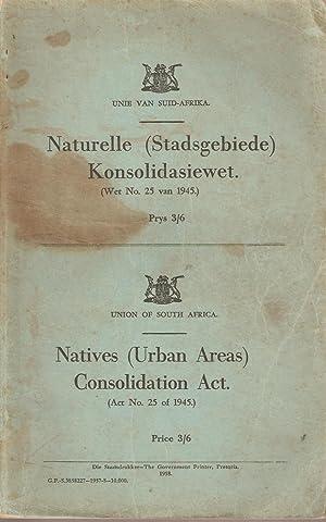 Naturelle (Stadsgebiede) Konsolidasiewet (Wet no. 25 van 1945) / Natives (Urban Areas) ...
