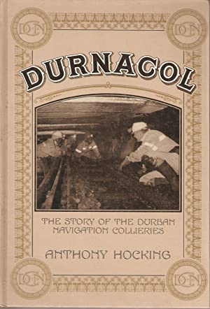 Durnacol - The Story of the Durban Navigation Collieries: Anthony Hocking