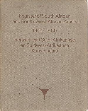Register of South African and South-West African Artists 1900-1969 Register van Suid-Afrikaanse en ...