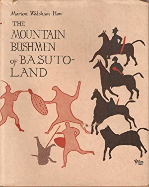 The Mountain Bushmen of Basutoland: Marion Walsham How