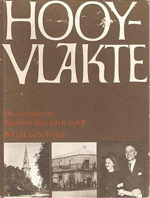 Hooyvlakte - Die Verhaal van Beaufort-Wes 1818-1968: W G H & S Vivier