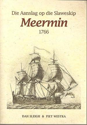 Die Aanslag op die Slaweskip Meermin 1766: Dan Sleigh & Piet Westra
