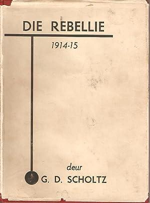 Die Rebellie 1914-15: Scholtz, G D