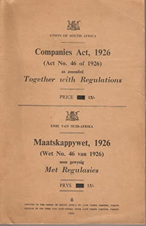 Union of South Africa Companies Act 1926 (Act no. 46 of 1926) as amended together with regulations ...