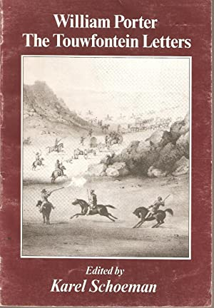 The Touwfontein Letters of William Porter (May-July 1845): Karel Schoeman (ed)