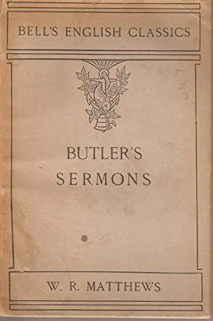 Three Sermons on Human Nature and A Dissertation Upon the Nature of Virtue: Joseph Butler & W R ...