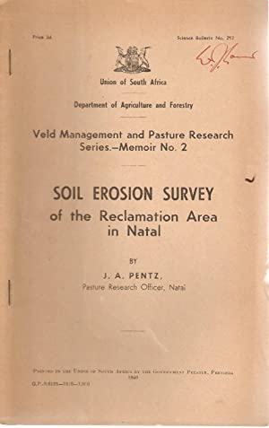 Soil Erosion Survey of the Reclamation Area in Natal: Pentz, J A