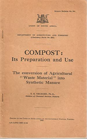 Compost: Its preparation and use. The conversion of agricultural 'waste material' into ...