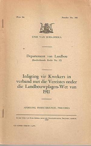 inligting vir Kwekers in verband met die Vereistes onder die Landbouwplagen-Wet van 1911: Afdeling ...