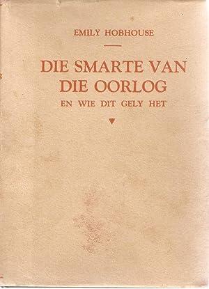 Die Smarte van die Oorlog en Wie Dit Gely Het: Emily Hobhouse (trans. Dr. N J vd Merwe)