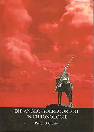 Die Anglo-Boereoorlog 'n Chronologie (plus Die Kaarte): Pieter G Cloete