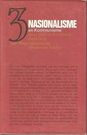 Nasionalisme en Kommunisme: Deel Drie van Nasionalisme as Historiese Faktor.: Kotze, D J