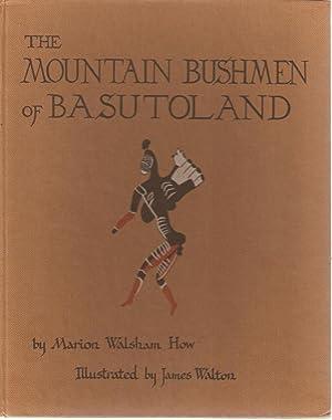 The Mountain Bushmen of Basutoland: Marion Walsham How