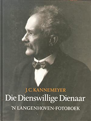 Die Dienswillige Dienaar - 'n Langenhoven-Fotoboek: Kannemeyer, J C