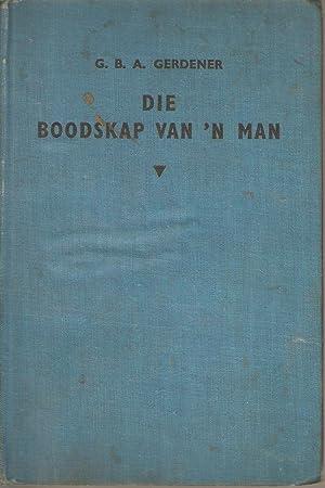 Die Boodskap van 'n Man - Lewenskets van Prof J du Plessis: Gerdener, G B A