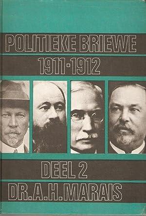 Politieke Briewe Deel 2 1911-1912: Marais, A H (red.)