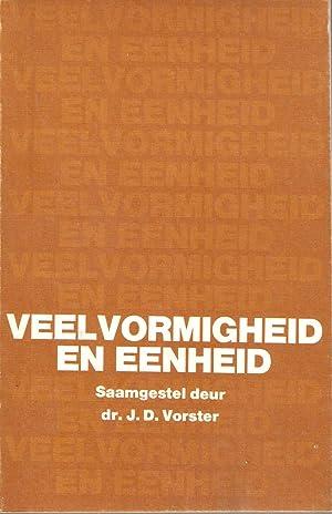 Veelvormigheid en Eenheid: Dr. J D Vorster (saamgestel)