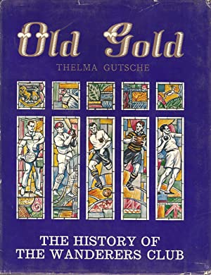 Old Gold - The History of the Wanderers Club: Thelma Gutsche