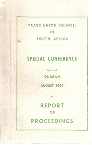Trade Union Council of South Africa Special Conference held at Durban August 1969 - Report of ...