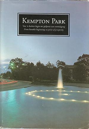Kempton Park - Van 'n beskeie begin tot spilpunt vanvooruitgang / From humble beginnings ...