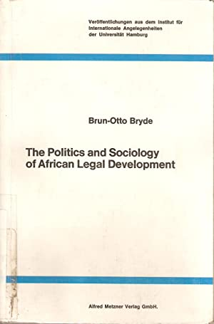 The Politics and Sociology of African Legal Development: Brun-Otto Bryde