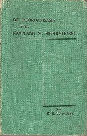Die Reorganisasie van Kaapland se Skoolstelsel: van Zijl, H E