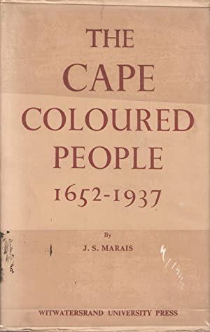 The Cape Coloured People 1652-1937: Marais, J S