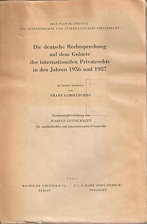 Die deutsche Rechtsprechung auf dem Gebiete des internationalen Privatrechts in den Jahren 1956 und...