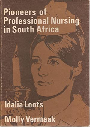Pioneers of Professional Nursing in South Africa: Idalia Loots & Molly Vermaak