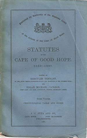Statutes of the Cape of Good Hope 1652-1897 - Index Volume Chronological Table and Index: Hercules ...