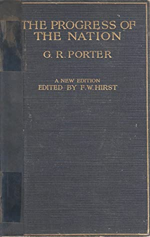 The Progress of the Nation (New Edition edited by FW Hirst) - Association Copy: Porter, G R