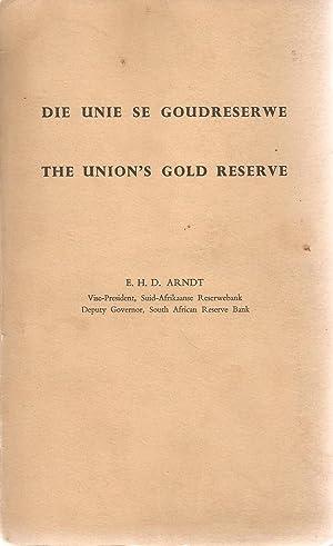 Die Unie se Goudreserwe / The Union's Gold Reserves (Association copy): Arndt, E H D