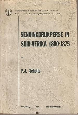Sendingdrukperse in Suid-Afrika 1800-1875: Schutte, P J