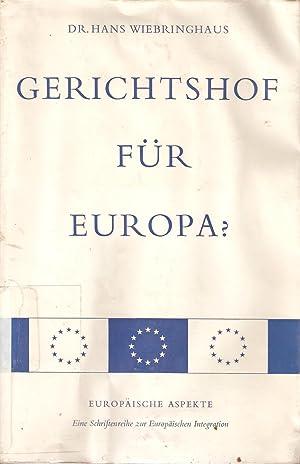 Gerichtshof fur Europa?: Dr Hans Wiebringhaus