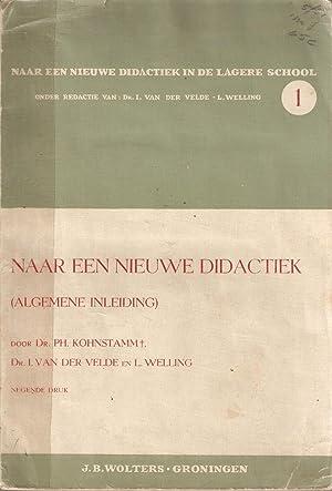 Naar Een Nieuwe Didactiek (Algemene Inleiding): Kohnstamm, P H, van der Velde, I en Welling, L.