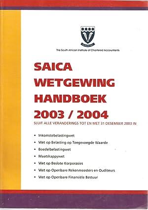 SAICA Wetgewing Handboek 2003/2004: South African Institute of Chartered Accountants